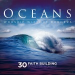 Oceans: Worship Without Borders (2-CD)