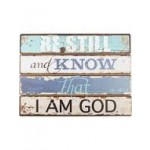 Be stil and know that I am God - Wall plaque 48 x 34 cm