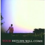 Your return will come