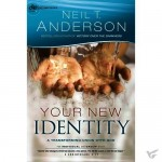 Your New Identity: Understand Your Relationship with Christ Freedom in Christ Bible Study Series - 2