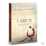 I Am N: Inspiring Stories Of Christians Facing Islamic Extremism