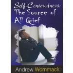 Self- Centredness: The Root Of All Grief