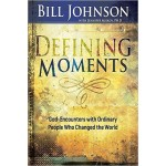 Defining Moments God-Encounters with Ordinary People Who Changed the World